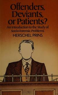 Offenders, Deviants, or Patients? - an Introduction to the Study of Socio-Forensic Problems