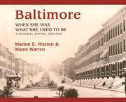 Baltimore When She Was What She Used to Be A Pictoral History 1850-1930