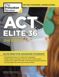 ACT Elite 36, 2nd Edition (College Test Preparation) [Paperback] The Princeton Review