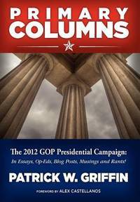 Primary Columns  The 2012 GOP Presidential Campaign