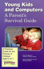 YOUNG KIDS AND COMPUTERS; A PARENTS SURVIVAL GUIDE