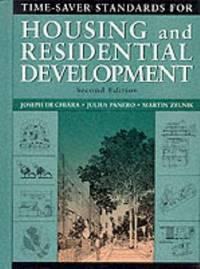 Time-Saver Standards for Housing and Residential Development by Joseph De Chiara; Julius Panero; Collaborator-Martin Zelnik - Hardcover - 1994-09-01 - from Ergodebooks (SKU: SONG0070163014)
