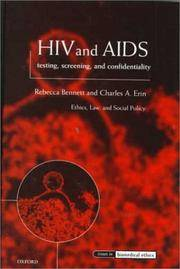HIV and AIDS Testing, Screening, and Confidentiality (Issues in Biomedical Ethics)