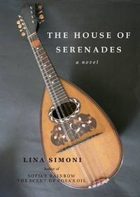 The House of Serenades, a Novel -- Galley Copy