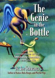 The Genie in the Bottle: 64 All New Commentaries on the Fascinating Chemistry of Everyday Life
