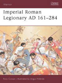 Warrior 72: Imperial Roman Legionary AD 161-284