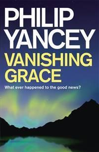 image of Vanishing Grace : Whatever Happened to the Good News