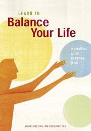 Learn to Balance Your Life A Practical Guide to Having It All