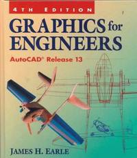Graphics for Engineers  --  AutoCAD Release 13  --  4th Edition