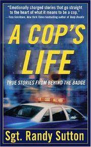 Cop's Life, A: True Stories from Behind the Badge