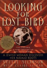 LOOKING FOR LOST BIRD: A JEWISH WOMAN'S DISCOVERY OF HER NAVAJO ROOTS