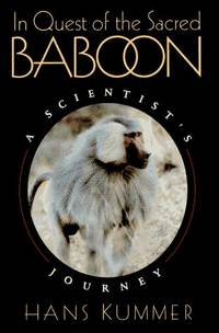 In Quest of the Sacred Baboon: A Scientist's Journey by Kummer, Hans - 1995