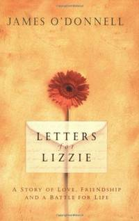 Letters for Lizzie: A Story of Love, Friendship and a Battle for Life