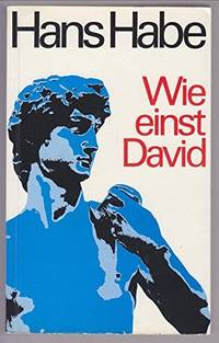 Wie Einst David by Hans Habe - Paperback - First Edition - 1971 - from Text Exchange (SKU: LG-038)