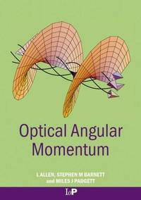 Optical Angular Momentum (Optics & Optoelectronics Series)