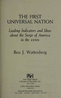 First Universal Nation, The: Leading Indicators and Ideas About the Surge of America in the 1990s
