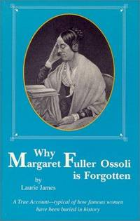 Why Margaret Fuller Ossoli Is Forgotten
