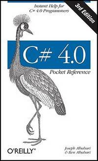 C# 4.0 Pocket Reference: Instant Help for C# 4.0 Programmers (Pocket Reference (OReilly))