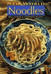 NEW WORLD NOODLES (Inscribed by Authors)