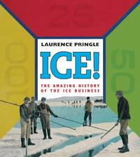 ICE!: The Amazing History of the Ice Business SIGNED