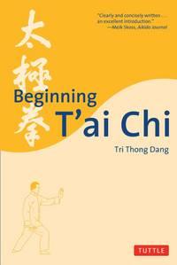 Beginning T'Ai Chi Begining T'Ai Chi