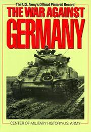 The War Against Germany: Europe and Adjacent Areas (Association of the United States Army)