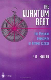 The Quantum Beat:The Physical Principles Of Atomic Clocks