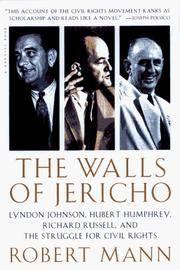 The Walls of Jericho: Lyndon Johnson, Hubert Humphrey, Richard Russell, and the Struggle for...