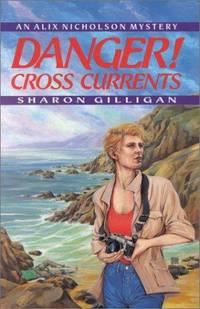 Danger! Cross Currents:  An Alix Nicholson Mystery