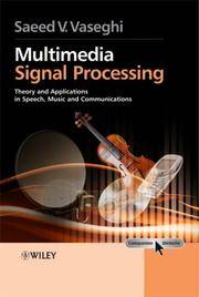 Multimedia Signal Processing: Theory and Applications in Speech, Music and Communications (1st...