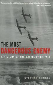 The Most Dangerous Enemy: A History of the Battle of Britain by Stephen Bungay - Paperback - 2001-09-01 - from Ergodebooks (SKU: SONG1854108018)