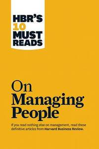 "HBR's 10 Must Reads on Managing People (with featured article ""Leadership That Gets..."