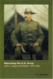 Educating the U.S. Army: Arthur L. Wagner and Reform, 1875-1905