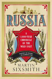 Russia: A 1000-Year Chronicle of the Wild East by  Martin Sixsmith - Paperback - from Russell Books Ltd and Biblio.com