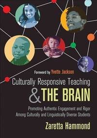 Culturally Responsive Teaching and The Brain: Promoting Authentic Engagement and Rigor Among...