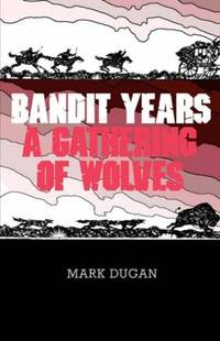 Bandit Years: A Gathering of Wolves