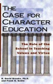 The Case for Character Education : The Role of the School in Teaching Values and Virtue