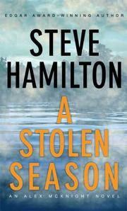 A Stolen Season: An Alex McKnight Novel (An Alex Mcknight Novel Series)