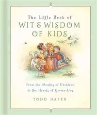 The Little Book Of Wit & Wisdom Of Kids