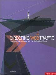 Directing Web Traffic  How to Get Users to Your Site - and Keep Them There