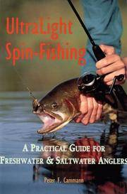 Ultralight Spinfishing: A Practical Guide for Fresh and Saltwater Anglers