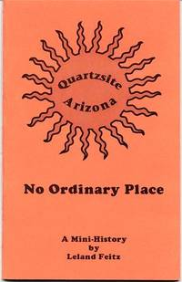 Quartzsite Arizona No Ordinary Place: A Mini-History