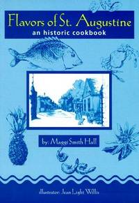 Flavors of St. Augustine: An Historic Cookbook