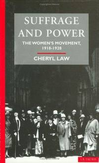 Suffrage and Power: The Women's Movement 1918-1928 (Social and Cultural History Today)