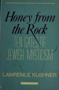 Honey from the Rock: Visions of Jewish Mystical Renewal