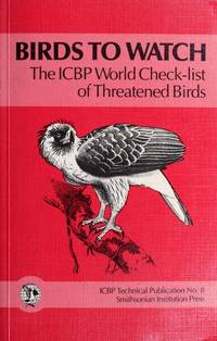 BIRDS TO WATCH : THE ICBP WORLD CHECK-LI