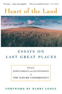 Heart Of The Land Essays on Last Great Places