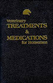 Veterinary Treatments and Medications for Horsemen