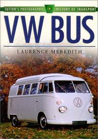 VW Bus (Sutton's Photographic History of Transport)