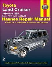 Toyota Land Cruiser Automotive Repair Manual..models Covered FJ60,62,and 80.FZJ80 Sreies Land Cruiser 1980 Through 1996..(92056)
